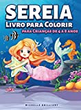 Sereia Livro para Colorir para Crianças de 4 a 8 anos: 50 imagens com cenários marinhos que vão entreter as crianças e envolvê-las em atividades criativas e relaxantes