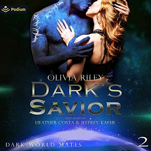 Dark's Savior Audiobook By Olivia Riley cover art