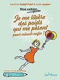 Mon cahier poche - Je me libère des poids qui me pèsent pour mincir enfin !