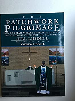 The Patchwork Pilgrimage: How to Create Vibrant Church Decorations with Quilting Techniques 0525936890 Book Cover