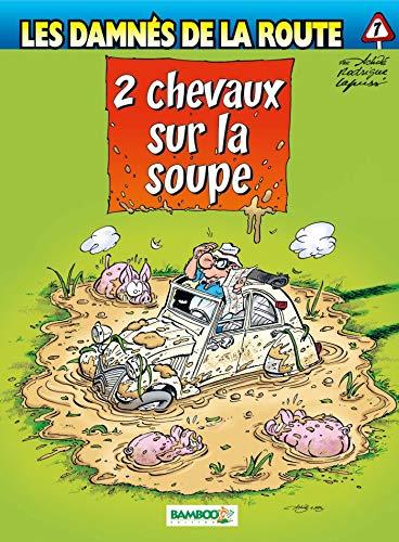 Les Damnés de la route - tome 07 - 2 Chevaux sur la soupe