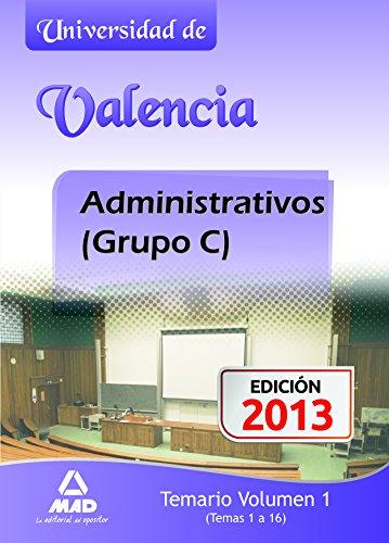 Administrativos (Grupo C) de la Universidad de Valencia. Temario Volumen I (temas 1 a 16)