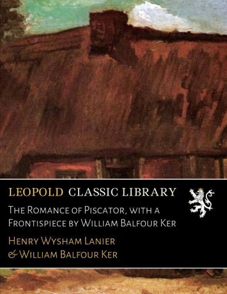 役員販売計画料理をするThe Romance of Piscator, with a Frontispiece by William Balfour Ker