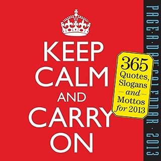 2013 Calendar Keep Calm and Carry On Quotes 2013 Desk Calendar