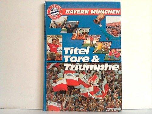 Bayern München -Titel Tore Und Triumphe