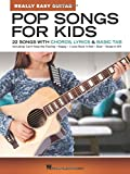 Pop Songs for Kids - Really Easy Guitar Series: 22 Songs with Chords, Lyrics & Basic Tab