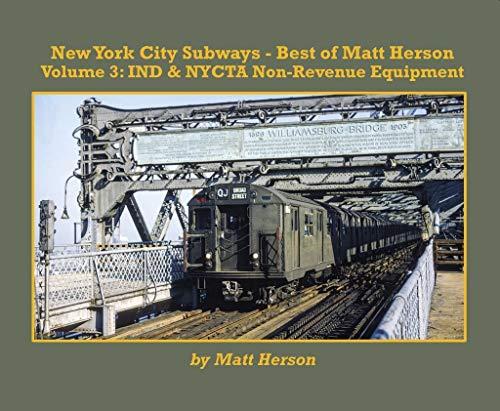 New York City Subways - Best of Matt Herson Volume 3: IND & NYCTA Non-Revenue Equipment