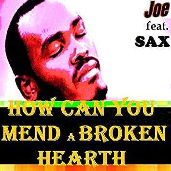 HOW CAN YOU MEND A BROKEN HEART (feat. Mr. SAX) [Live]