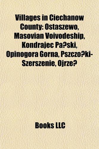 Villages in Ciechanów County: Ostaszewo, Masovian Voivodeship, Golymin-Osrodek, Morawka, Masovian Voivodeship, Chrzanowo, Ciechanów County, Opinogóra ... Masovian Voivodeship, Chrzanówek, Oscislowo