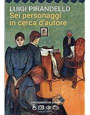 Sei personaggi in cerca d'autore con espansione online (annotato) (I Grandi Classici della Letteratura Italiana)