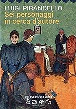 Sei personaggi in cerca d'autore con espansione online (annotato) (I Grandi Classici della Letteratura Italiana) (Italian Edition)