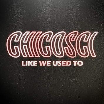 Like We Used To