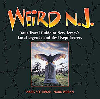 Weird N.J  Your Travel Guide to New Jerseys Local Legends and Best Kept Secrets  Volume 9