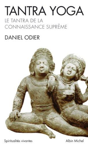 Tantra Yoga : Le Tantra de la connaissance suprême (French Edition)