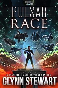 Pulsar Race: A Starship's Mage Universe Novella by [Glynn Stewart]