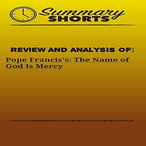 Review and Analysis Of: Pope Francis's The Name of God Is Mercy audiobook cover art