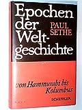 EPOCHEN DER WELTGESCHICHTE ; Von Hammurabi bis Kolumbus - unbekannt