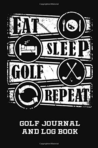 Golf Journal and Log Book: Scorecard Notebook with 110 Tracking Sheets for Recording Scores, Game Stats and Performance Notes