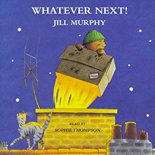Whatever Next                   By:                                                                                                                                 Jill Murphy                               Narrated by:                                                                                                                                 Sophie Thompson                      Length: 7 mins     Not rated yet     Overall 0.0