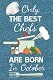 Only The Best Chefs Are Born In October: Chef gifts: Chef Notebook Chef Journal Chef Books has a fun blue glossy front cover. Chef Presents Chef Gift ... ruled great for birthdays and Christmas.