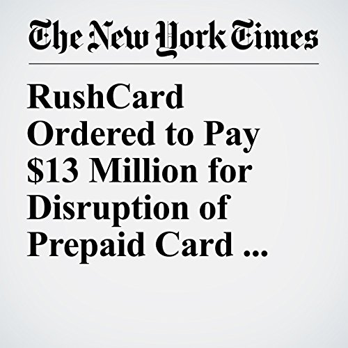 RushCard Ordered to Pay $13 Million for Disruption of Prepaid Card Service copertina