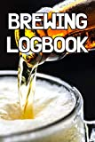 Brewing Logbook: Write Records of Your Brewing, Projects, Tools, Equipment, Guides, Reviews and Courses