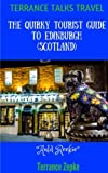 TERRANCE TALKS TRAVEL: The Quirky Tourist Guide to Edinburgh (Scotland)