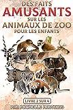 Des faits amusants sur les animaux de zoo pour les enfants: Ce livre combine 13 à 24 des précédentes éditions de Fun Facts on Zoo Animals for Kids