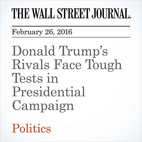 Donald Trump's Rivals Face Tough Tests in Presidential Campaign cover art