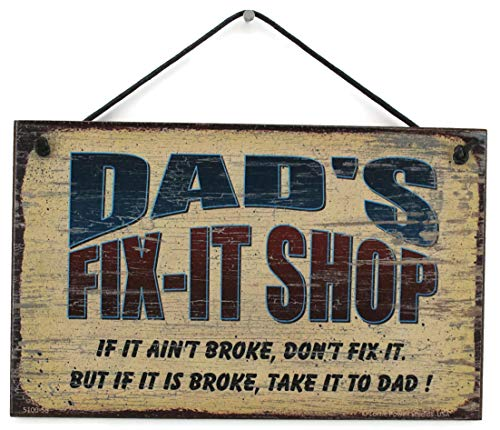 """5x8 Vintage Style Sign Saying """"DAD'S FIX-IT SHOP If it ain't broke, don't fix it. But if it is broke, take it to DAD!"""" Decorative Fun Universal Household Family Signs for Fathers"""