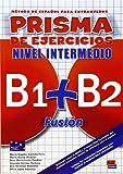 Prisma Fusión B1+B2 - L. de ejercicios: Libro de ejercicios B1+B2 Fusion (Prisma Fusion)