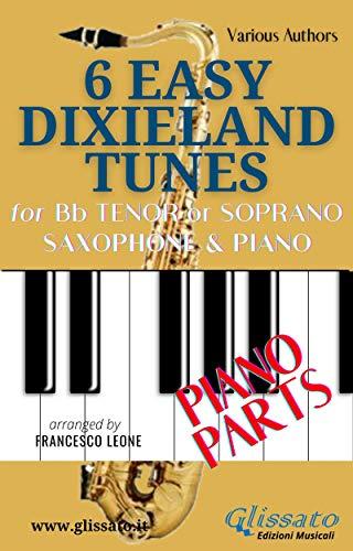 6 Easy Dixieland Tunes - Bb Tenor/Soprano Sax & Piano (Piano parts) (English Edition)