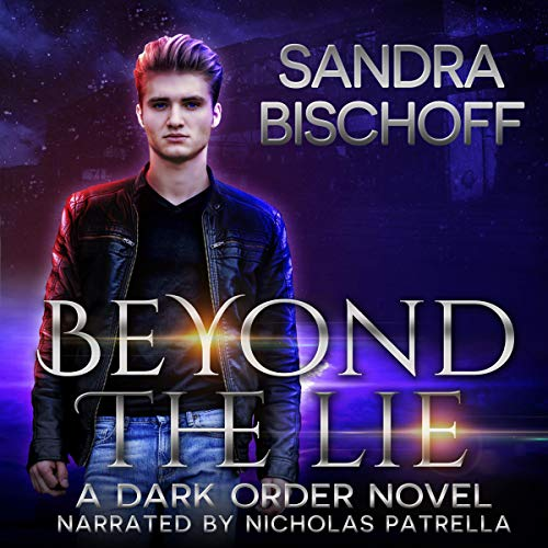 Beyond the Lie     A Dark Order of the Dragon Novel, Book 3              By:                                                                                                                                 Sandra Bischoff                               Narrated by:                                                                                                                                 Nicholas Patrella                      Length: 8 hrs and 56 mins     Not rated yet     Overall 0.0