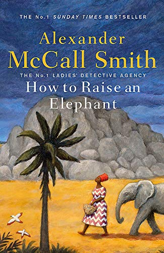How to Raise an Elephant (No. 1 Ladies' Detective Agency, Band 21)