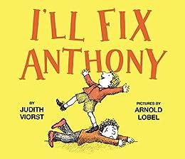 I'll Fix Anthony by [Judith Viorst, Arnold Lobel]