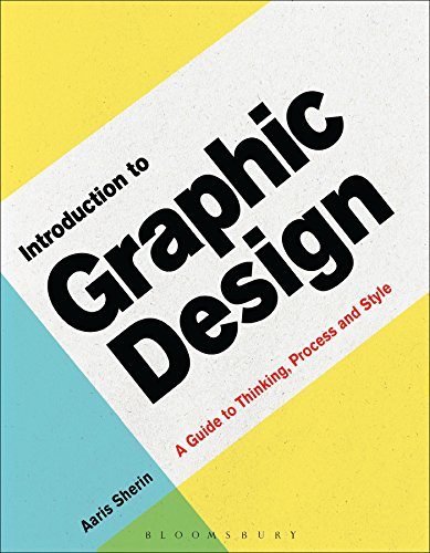 Compare Textbook Prices for Introduction to Graphic Design: A Guide to Thinking, Process & Style Required Reading Range Illustrated Edition ISBN 9781472589293 by Sherin, Aaris