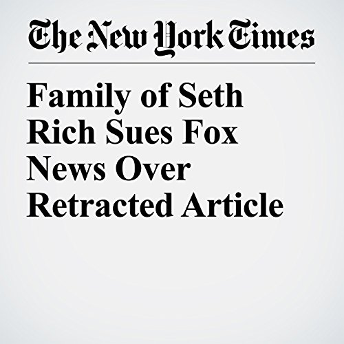 Family of Seth Rich Sues Fox News Over Retracted Article copertina