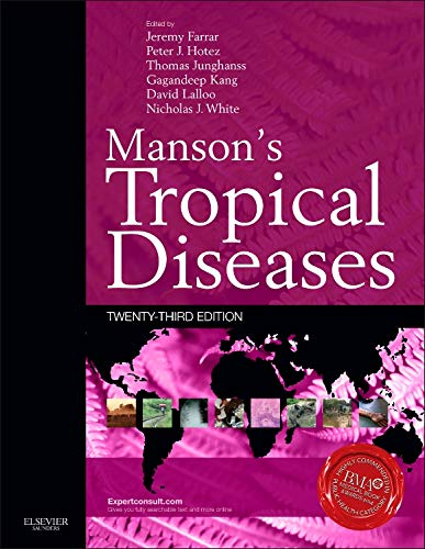 Compare Textbook Prices for Manson's Tropical Diseases: Expert Consult - Online and Print 23 Edition ISBN 9780702051012 by Farrar FRCP  FMedAcSci  DPhil  OBE, Jeremy,Hotez MD  PhD, Peter J,Junghanss MD (Internal Medicine  subspecialties Tropical Medicine and Infectious Diseases)  MSc  PHDC (Lon), Thomas,Kang MD  PhD  FRCPath, Gagandeep,Lalloo MB  BS  MD  FRCP  FFTM  RCPS(Glasg), David,White OBE  MD  DSc  FRCP  F Med Sci  FRS, Nicholas J.