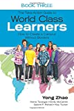 The Take-Action Guide to World Class Learners Book 3: How to Create a Campus Without Borders