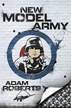 New Model Army by [Adam Roberts]