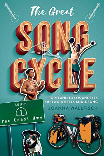 The Great Song Cycle: Portland to Los Angeles on Two Wheels and a Song