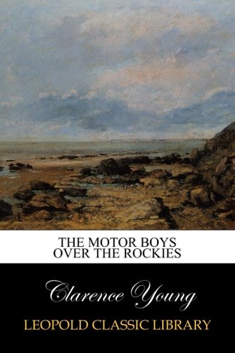 コンプリートガソリン熱心なThe Motor Boys Over the Rockies