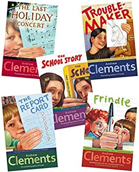 Andrew Clements 5  Five  Paperback Book Set Includes Troublemaker the Report Card Frindle the School Story & the Last Holiday Concert