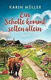 Ein Schotte kommt selten allein: Roman von Karin Müller