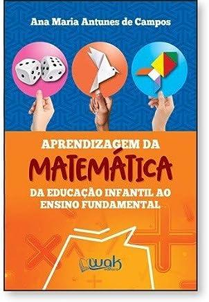 Aprendizagem Matemática – da Educação Infantil ao Ensino Fundamental