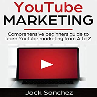 YouTube Marketing: Comprehensive Beginners Guide to Learn YouTube Marketing from A to Z audiobook cover art