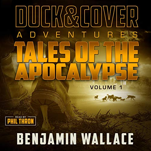 Tales of the Apocalypse Volume 1: A Duck & Cover Collection audiobook cover art