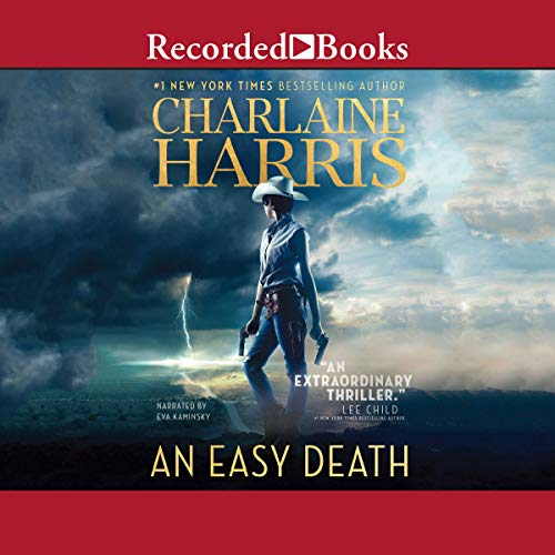 An Easy Death                   By:                                                                                                                                 Charlaine Harris                               Narrated by:                                                                                                                                 Eva Kaminsky                      Length: 9 hrs and 48 mins     425 ratings     Overall 4.4