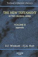 The New Testament in the Original Greek: Volume II - Appendix