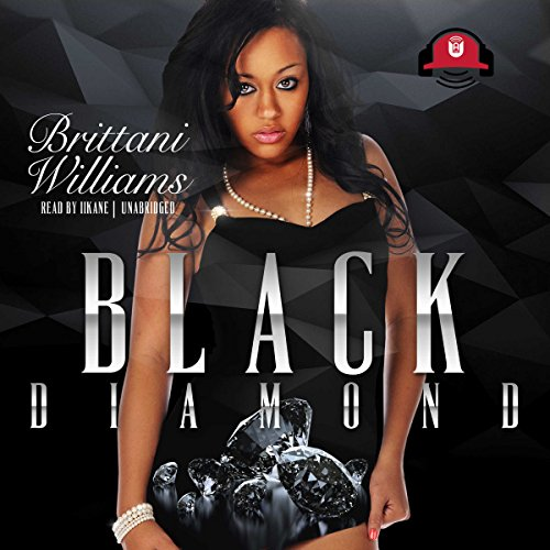 Black Diamond                   By:                                                                                                                                 Brittani Williams,                                                                                        Buck 50 Productions                               Narrated by:                                                                                                                                 iiKane                      Length: 5 hrs and 54 mins     187 ratings     Overall 4.5